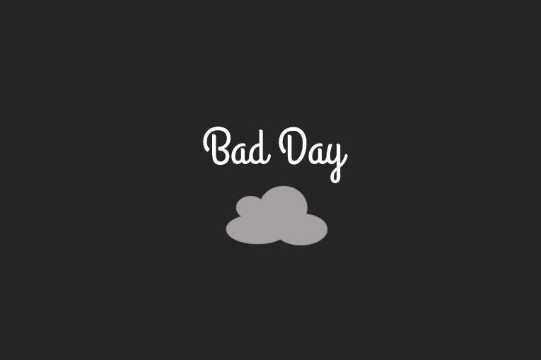 bad-day