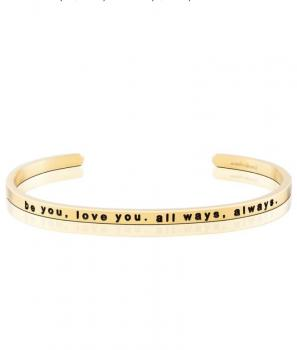 MantraBand Cuff Bracelet - be you, love you. all ways, always. (Gold)