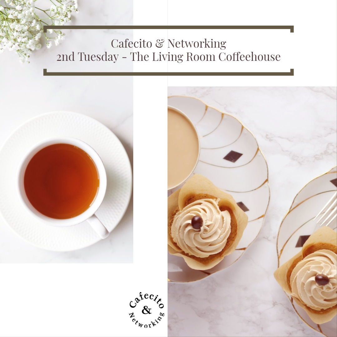 Cafecito & Networking - 2nd Tuesday of the Month @The Living Room