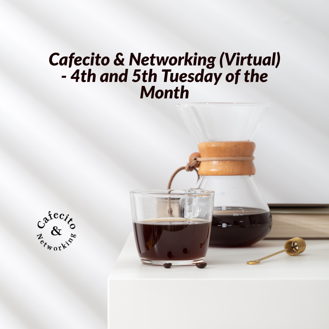 Cafecito & Networking (Virtual) - 4th Tuesday of the Month