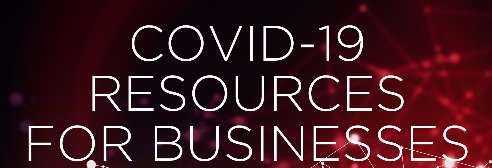 COVID 19 Resources for Businesses